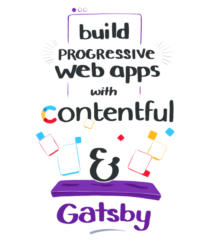 Build progressive web apps with contentful and gatsby