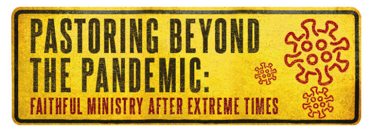 Pastoring Beyond the Pandemic - yellow caution sign with coronavirus graphic