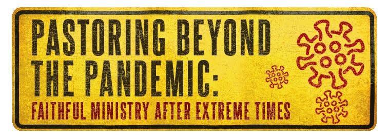 Pastoring Beyond the Pandemic - yellow caution sign with coronavirus graphic