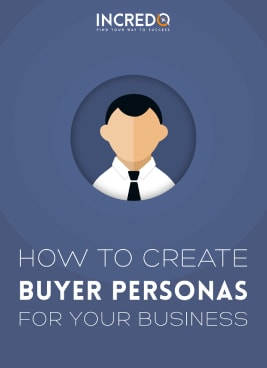 """Incredo """"How toCreate Buyer Personas"""" Guide"""