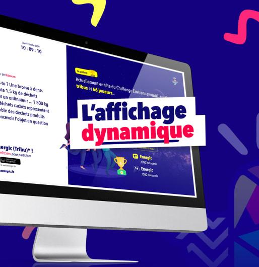 L'affichage dynamique : communiquer en temps réel sur le Challenge Environnemental Energic