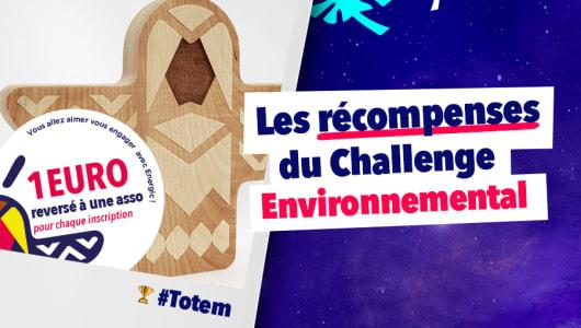 Quelles sont les récompenses à gagner dans le cadre du Challenge Environnemental ?