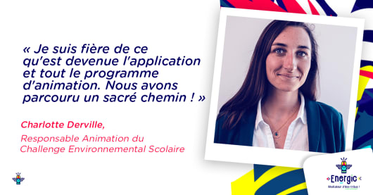 Charlotte Derville, Responsable Animation du Challenge Environnemental Scolaire