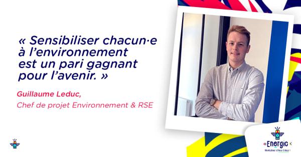 Guillaume Leduc,  chef de projet Environnement & RSE chez Energic