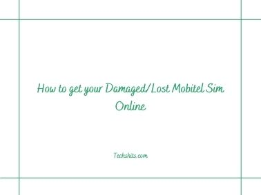 How to get your Damaged/Lost Mobitel Sim Online