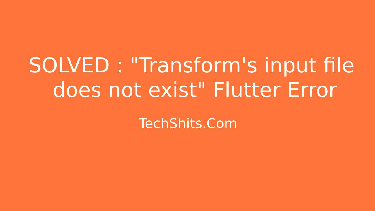 Transform's input file does not exist