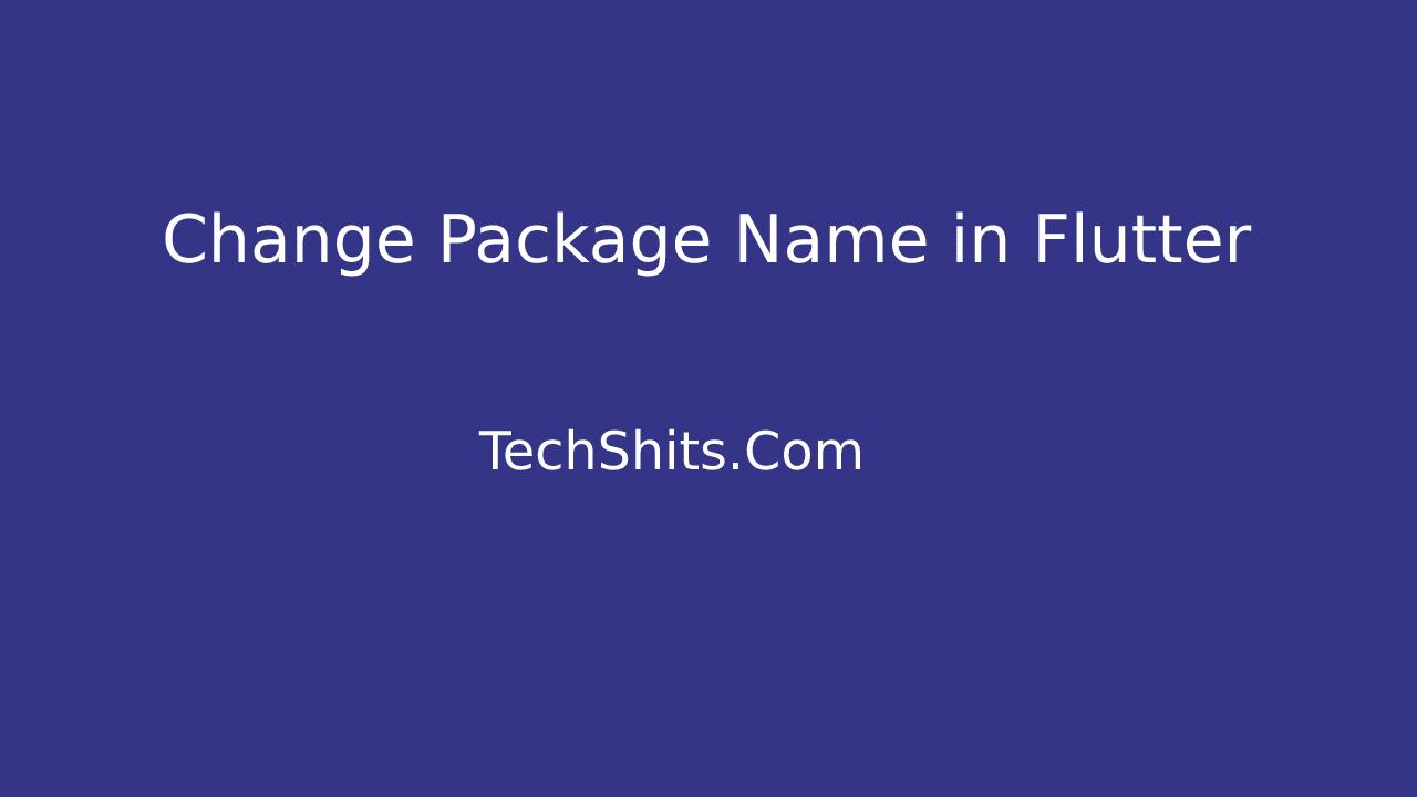 change-flutter-package-name