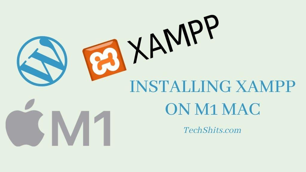 Installing XAMPP on M1 Mac