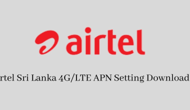 Airtel Sri Lanka 4GLTE APN Setting Download
