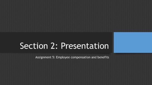 Assignment 5: Employee Compensation and Benefits