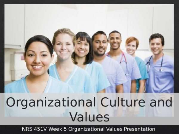 nrs 451v organizational culture and values presentation Organizational culture core values are the  the powerpoint ppt presentation: organizational values is the property of its rightful owner.
