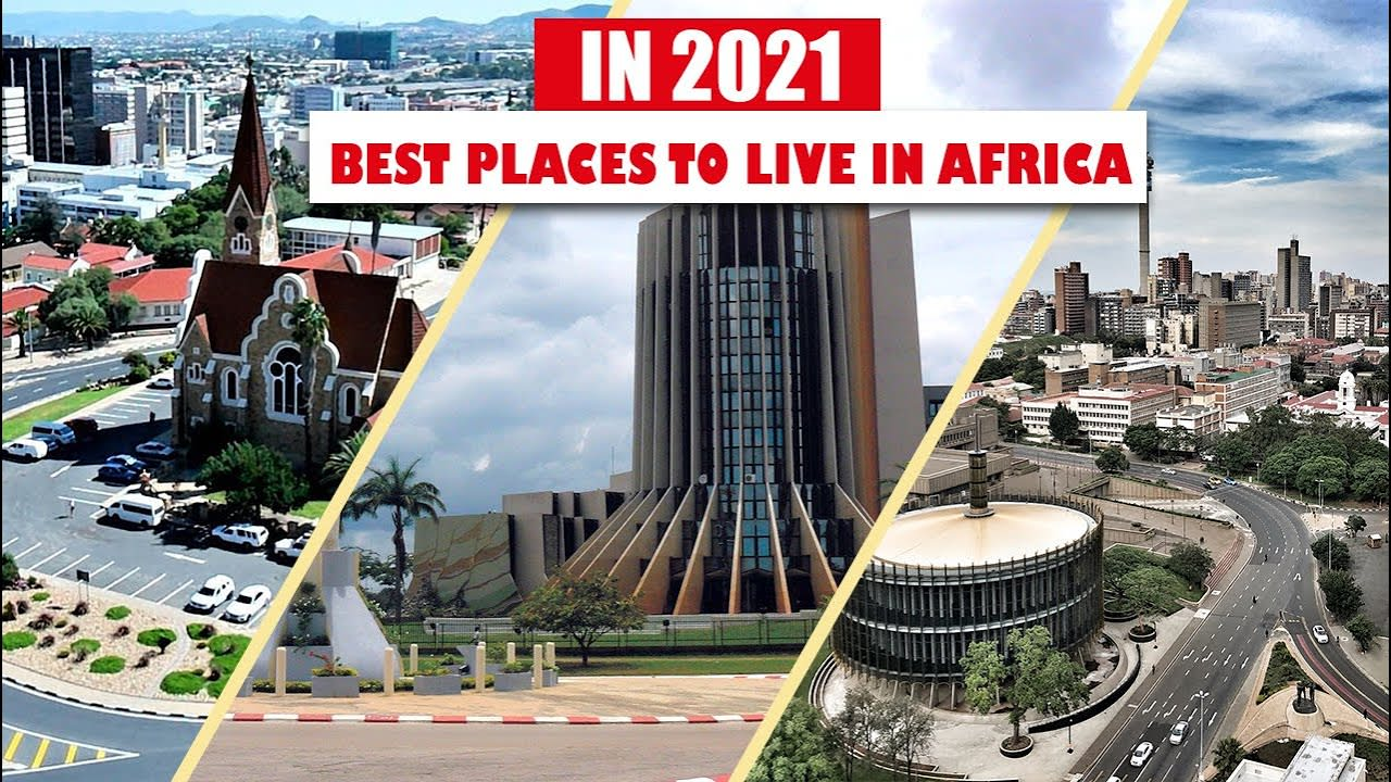 Top 10 Best places to live in Africa in 2021
