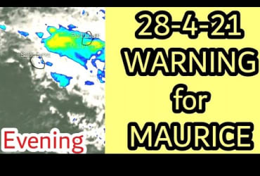Watch The Important Update Of Mauritius Rainfall WARNING | 28-4-21 Evening