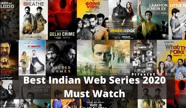 Best Indian Web Series 2020 Must Watch