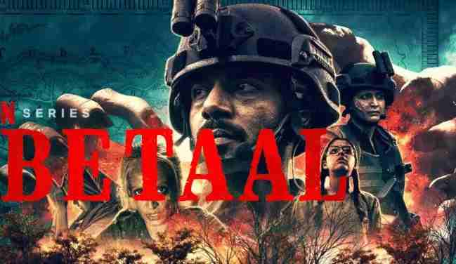 Betaal netflix download offline | Story | Cast | Review