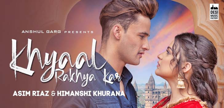 Khayal Rakheya Kar Full Video Song Asim Riaz, Khayal