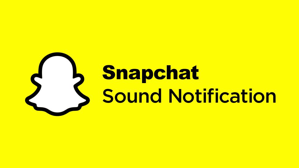 snapchat sound notification
