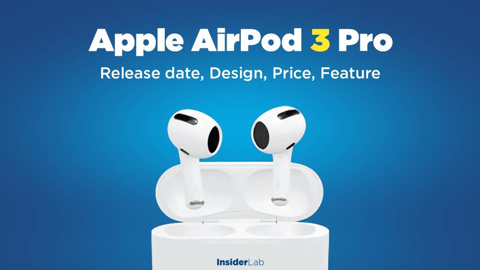 Airpod 3 Pro Release date