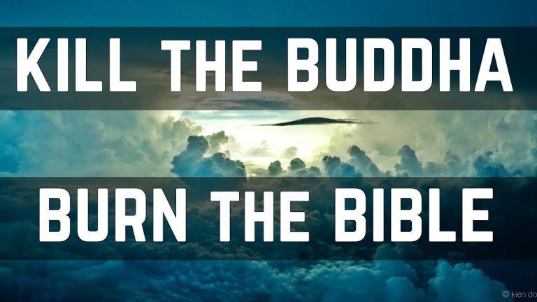 Kill The Buddha - Burn The Bible - Religion Is Dead