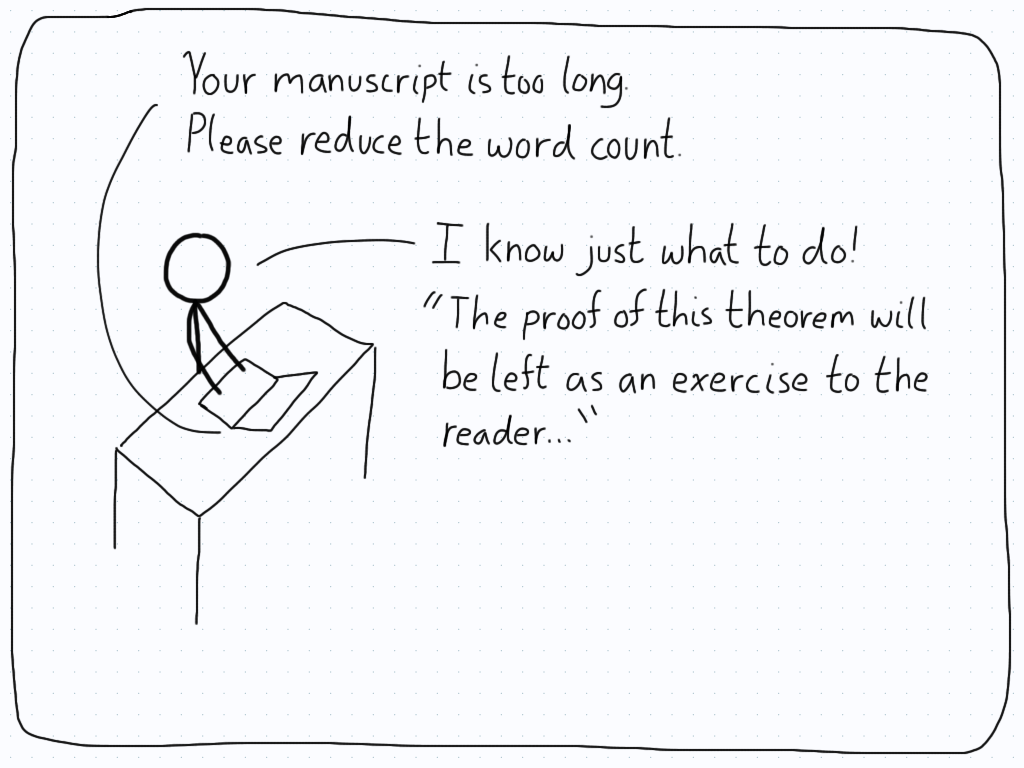 Cutting the manuscript's length by leaving the work as a bunch of exercises.