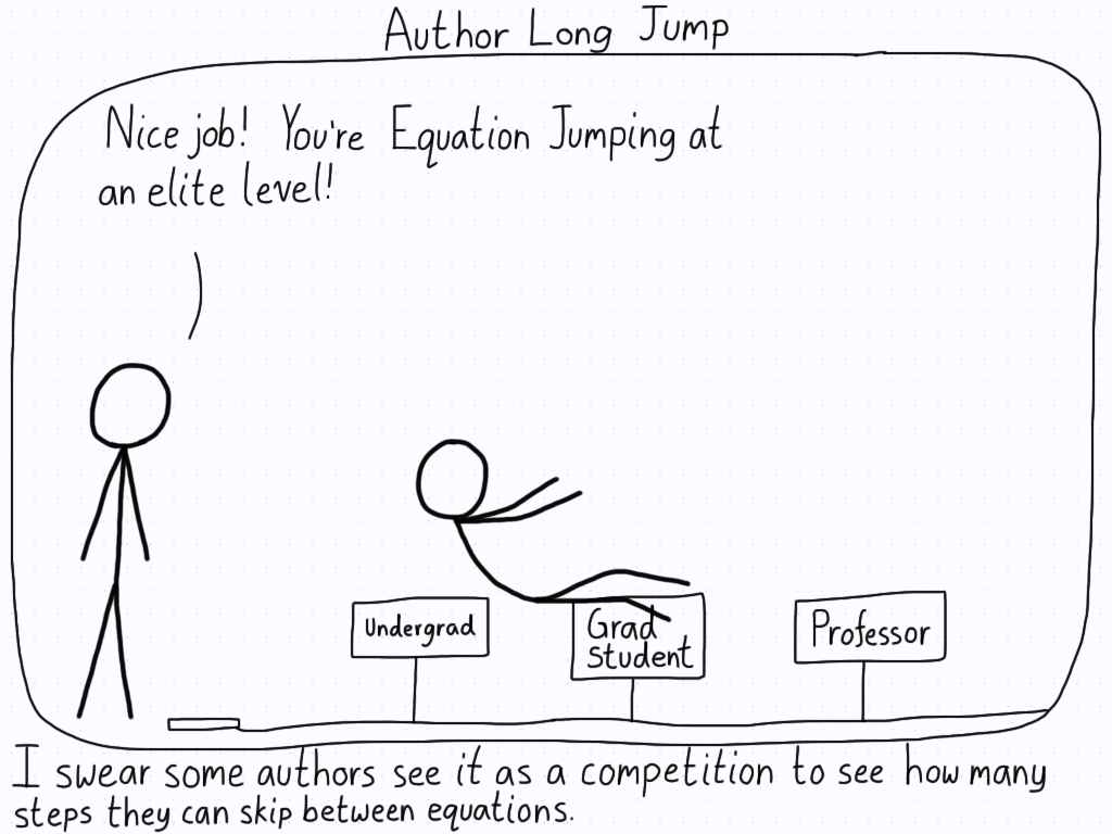 Authors are practicing the long jump, where the distance markers are the level of confusion one produces from equation to equation.