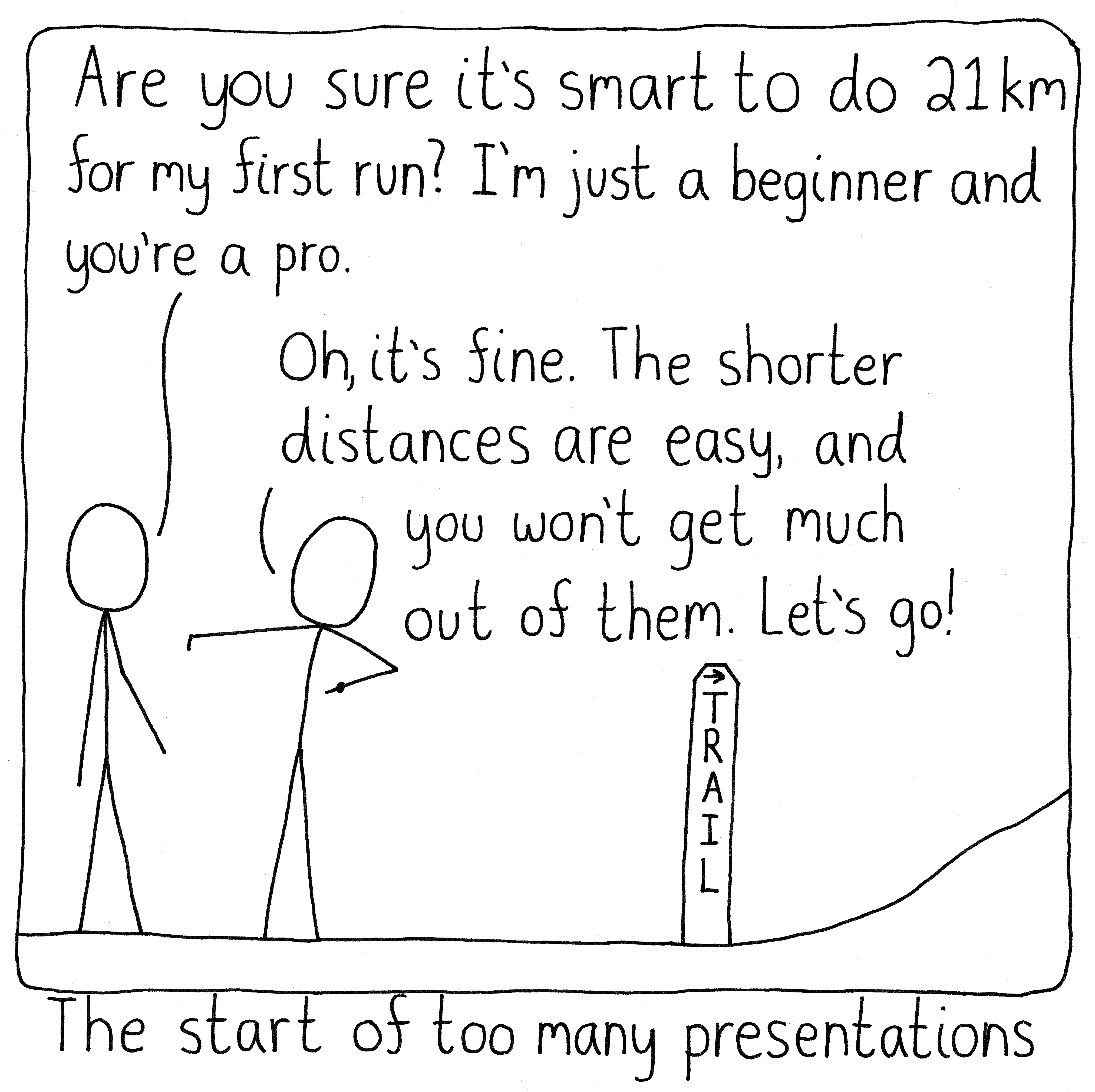 Too many presentations go much faster than they should.