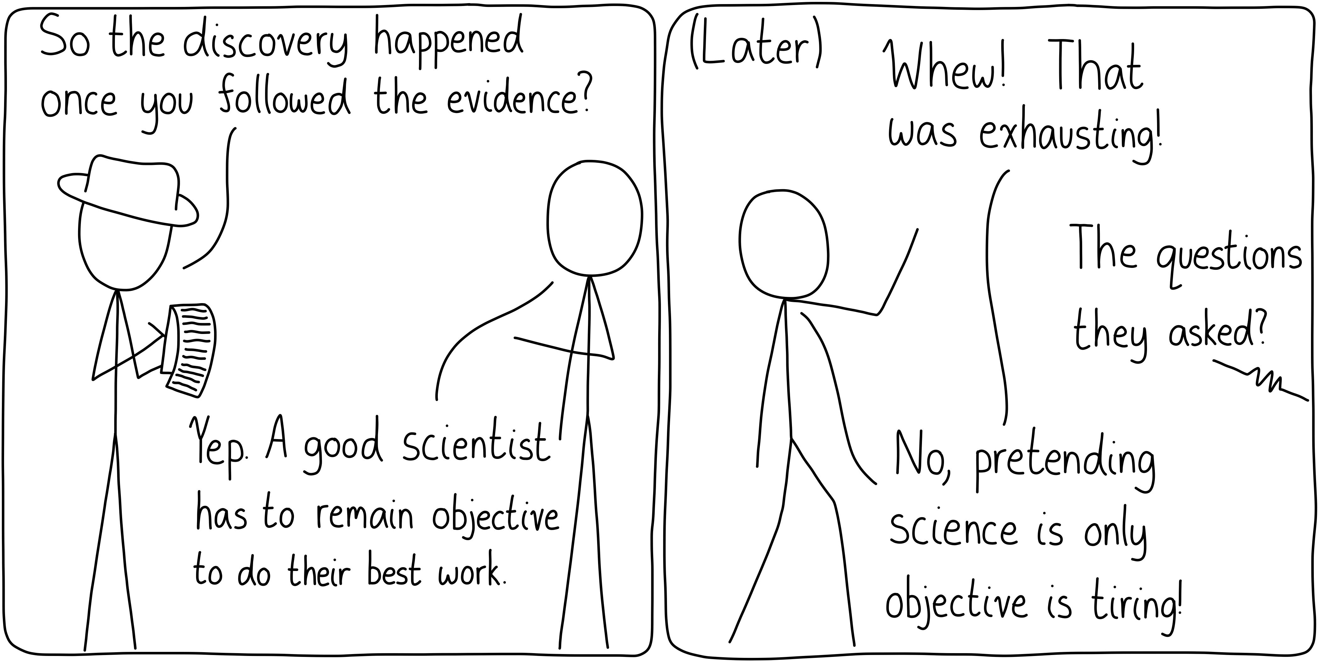 Thinking that scientists are all objective is a convenient fiction.
