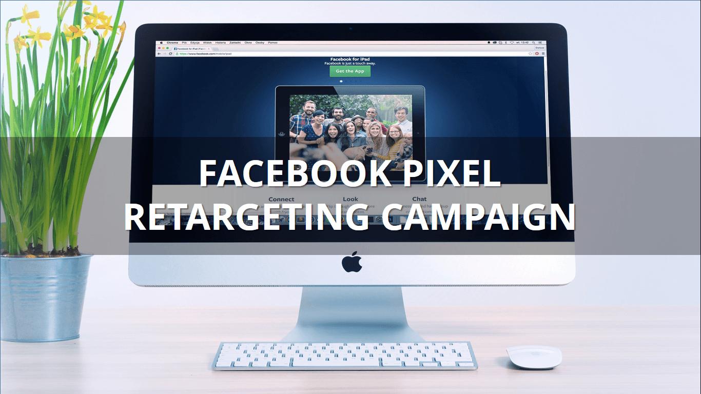Facebook Pixel Retargeting Campaign