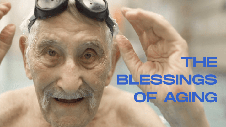 The Blessings Of Aging
