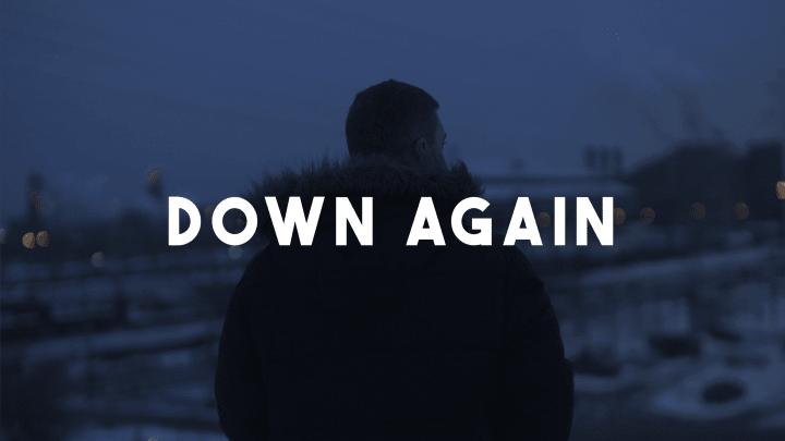 Down Again