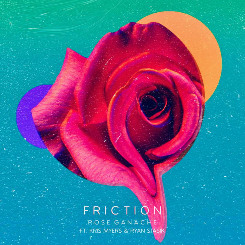 Rose Ganache Releases 'Friction' Single Featuring Ryan Stasik & Kris Myers