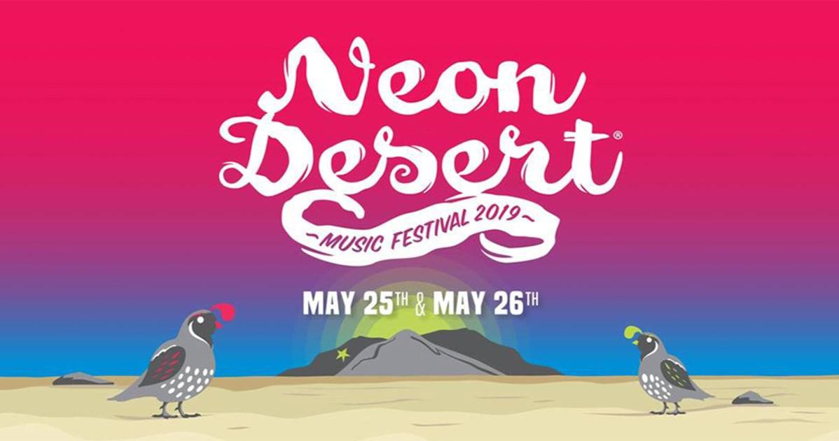 Neon Desert Music Festival 2020.Neon Desert 2019 Lineup May 25 26 2019