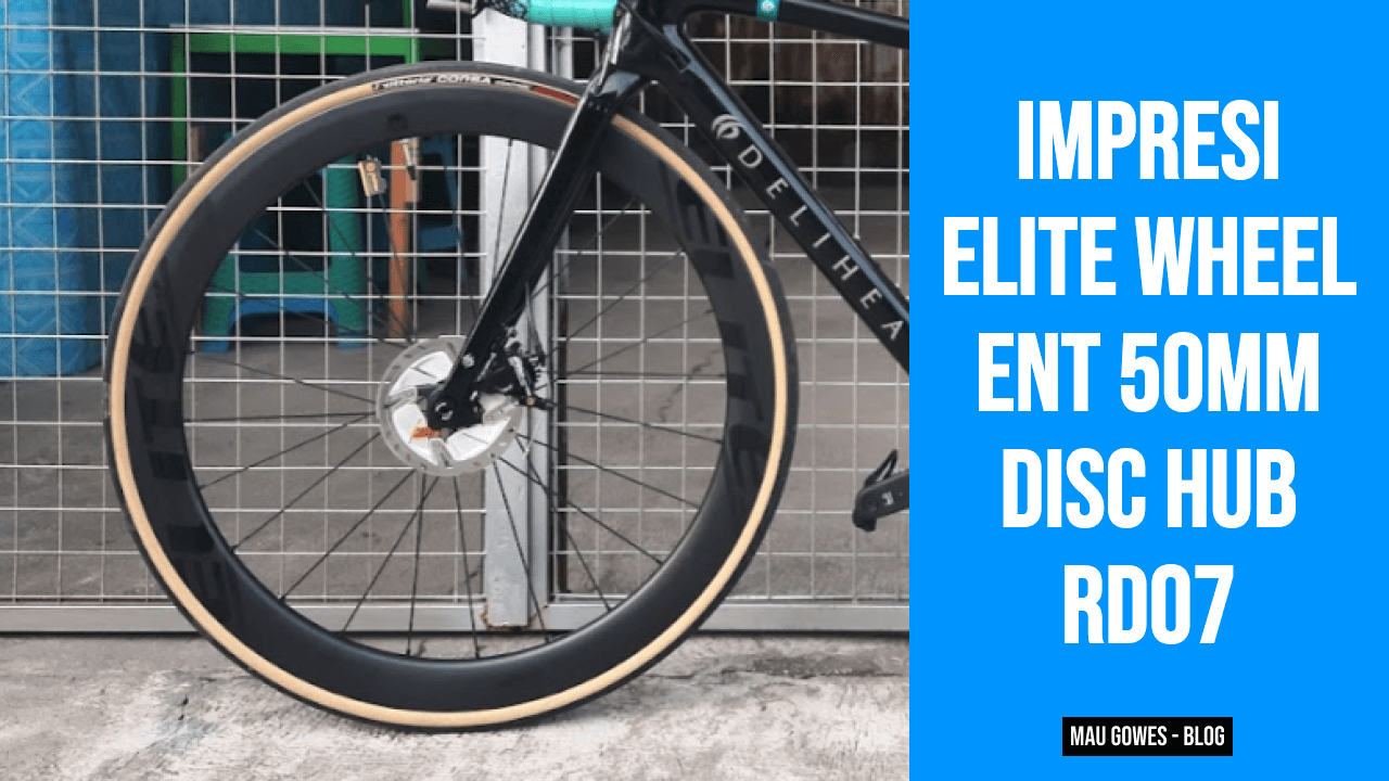 Impresi Elite Wheelset ENT-DISC 50mm Setelah 1000KM