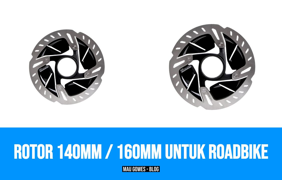 Pilih Rotor 140mm atau 160mm Untuk Roadbike