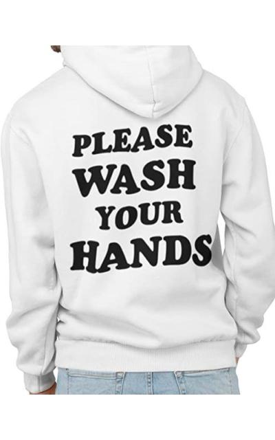 Please Wash Your Hands Sweatshirt