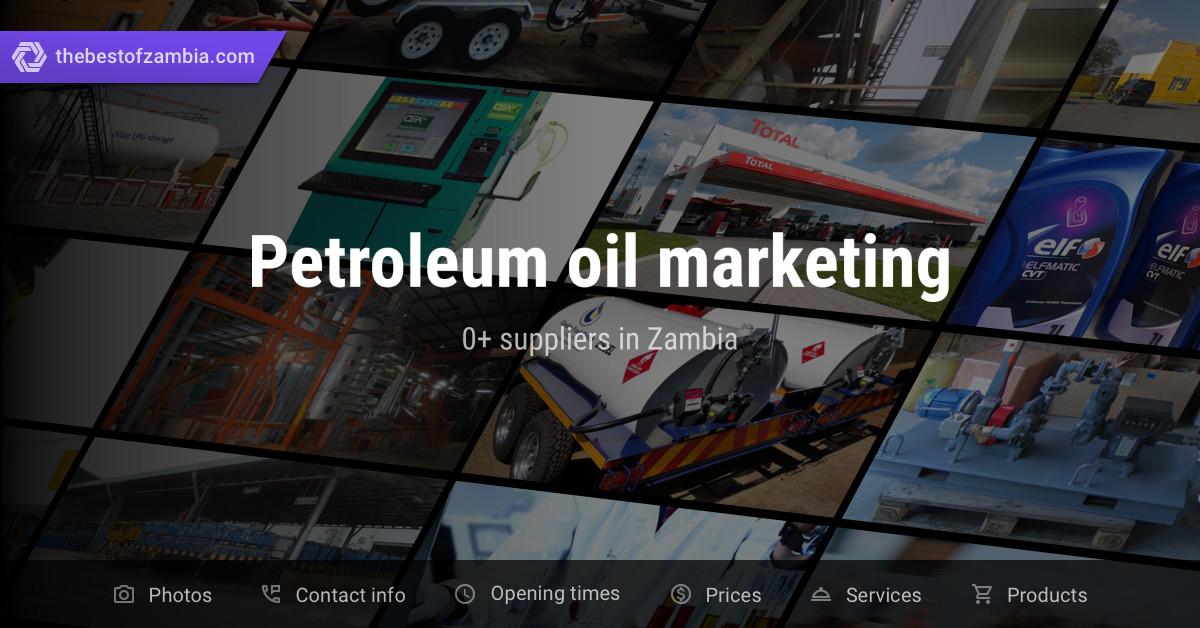 Petroleum oil marketing | Suppliers in Zambia