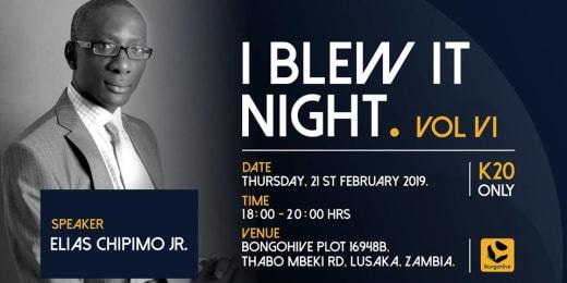 I Blew It - Night With Elias Chipimo