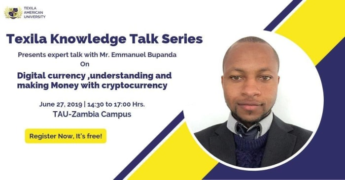 Texila Knowledge Talk Series: Digital currency, understanding and making money with crytocurrency