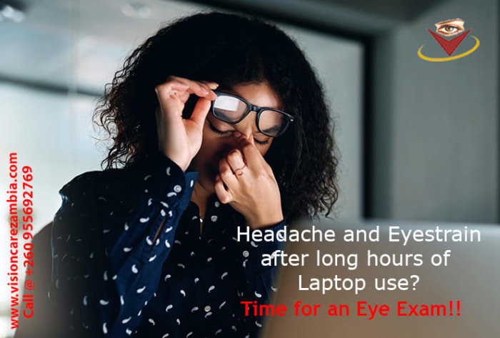 Headache and eyestrain after long hours of laptop use? It's time for an eye exam!!