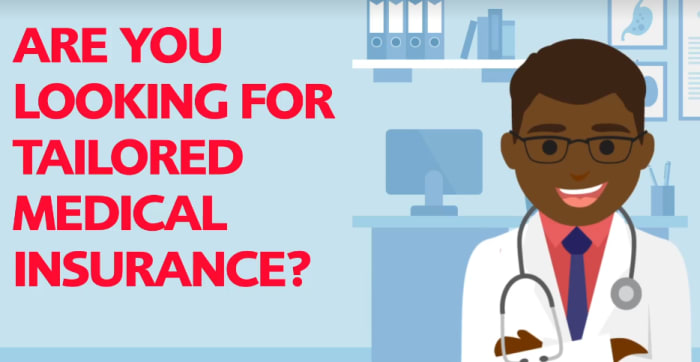 Tailored medical insurance available