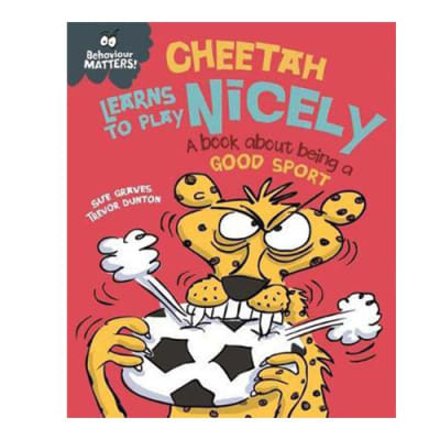Behaviour Matters: Cheetah Learns to Play Nicely  a Book about Being a Good Sport image