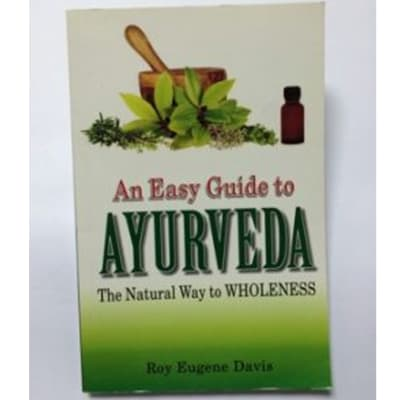 An Easy Guide To Ayurveda The Natrual Way To Wholeness image
