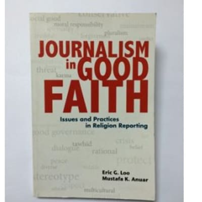 Journalism In Good Faith Issues And Practices In Religion Reporting image