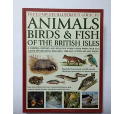 The Complete Illustrated Guide To Animals Birds & Fish Of The British Isles image
