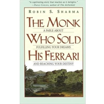 The Monk Who Sold His Ferrari:A Fable About Fulfilling Your Dreams & Reaching Your Destiny image