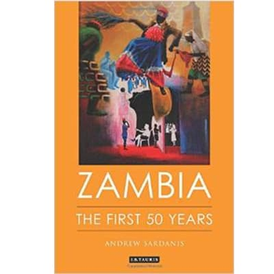 Zambia: The First 50 Years (Hard-Cover) by Andrew Sardanis image