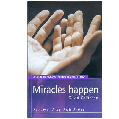Miracles Happen - A guide to healing the new testament way image