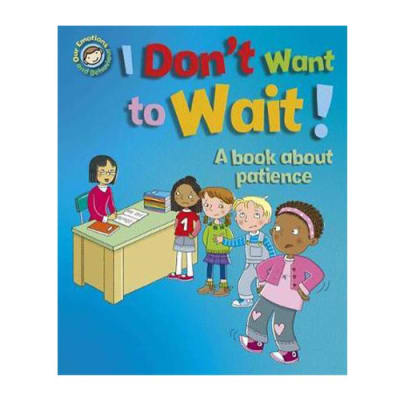 Our Emotions and Behaviour: I Don't Want to Wait!  A Book about Patience  image