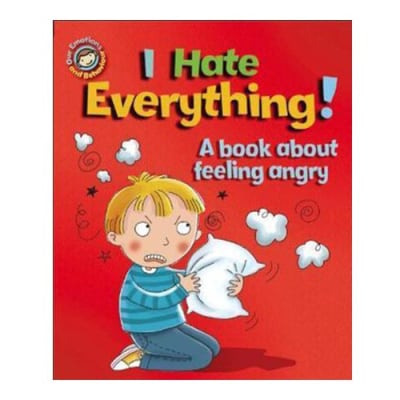 Our Emotions and Behaviour: I Hate Everything! A Book about Feeling Angry  image
