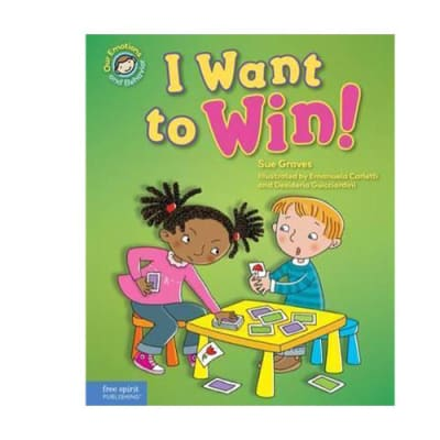 Our Emotions and Behaviour: I Want to Win!  A Book about Being a Good Sport image